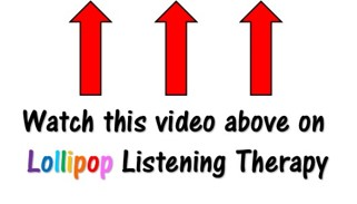 What is Lollipop Listening Therapy Video